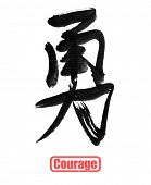 Courage, traditional chinese calligraphy art isolated on white background.
