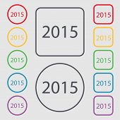 Happy New Year 2015 Sign Icon. Calendar Date. Set Of Colored Buttons. Vector