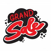Grand Sale Lettering Inscription, Fat Letters Style, Grunge, Graffiti Style. Hand Written Red And Bl poster