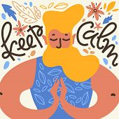 Keep Calm. Vector Illustration With Meditate Man With The Beard In Namaste Pose, Leaves And Flower A poster
