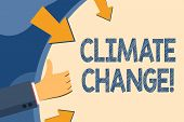 Text Sign Showing Climate Change. Conceptual Photo Difference In Global Or Regional Climate Very Qui poster