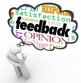 A person thinks with a thought cloud over his head containing the words feedback, opinion, satisfact