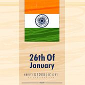 26th of January, Happy Republic Day celebration poster, banner or flyer with national flag and Ashoka Wheel.