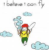 Eu acredito que eu posso voar