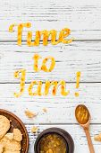 Food Typography Time To Jam On White Wooden Rustic Background poster