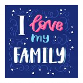 Family Day Lettring Vector Lovely Calligraphy Lovable Sign To Mom Dad I Love You On Valentines Mothe poster