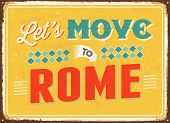 Vintage metal sign - Let's move to Rome - Vector EPS 10.