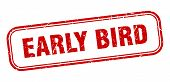 Early Bird Stamp. Early Bird Square Grunge Sign. Early Bird poster