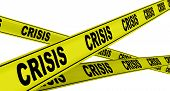 Crisis. Yellow Warning Tapes With Black Words Crisis. Isolated. 3d Illustration poster