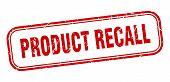 Product Recall Stamp. Product Recall Square Grunge Sign. Product Recall poster