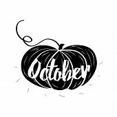 Hand-sketched Typographic Element With Pumpkins, Hearts, Pumpkin And Text In Black Style. October poster