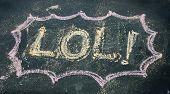 pic of lol  - the word lol writing on black chalkboard - JPG