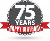 Happy birthday 75 years retro label with red ribbon, vector illustration