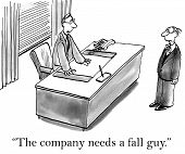 The Company Needs A Fall Guy