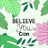 Banner Template With Inspirational Phrase believe You Can And Illustration Of Funny Beetles In Lea poster