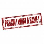 Pshaw! What A Same!-stamp