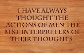 I have always thought the actions of men the best interpreters of their thoughts - motivational quote by John Locke on wooden red oak background