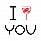 Wine Glass With Hearts Inside. I Love You Card. Flat Design.