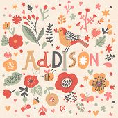 Bright card with beautiful name Addison in poppy flowers, bees and butterflies. Awesome female name design in bright colors. Tremendous vector background for fabulous designs