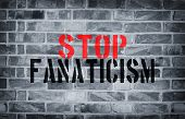 foto of isis  - Stop Fanaticism stencil print on the grunge white brick wall - JPG