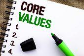 Text Sign Showing Core Values. Conceptual Photo Principles Ethics Conceptual Accountability Code Com poster
