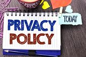 Handwriting Text Writing Privacy Policy. Concept Meaning Document Information Security Confidential  poster