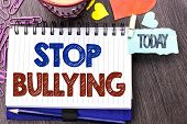 Handwriting Text Writing Stop Bullying. Concept Meaning Do Not Continue Abuse Harassment Aggression  poster