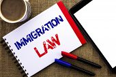 Handwriting Text Immigration Law. Concept Meaning National Regulations For Immigrants Deportation Ru poster