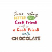 Hand Drawn Lettering Funny Quote Theres Nothing Better Than A Good Friend Except For A Good Friend W poster