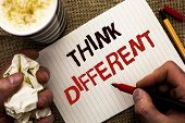 Writing Note Showing  Think Different. Business Photo Showcasing Rethink Change On Vision Acquire Ne poster