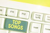 Conceptual Hand Writing Showing Top Songs. Business Photo Text Recorded Song That Becomes Broadly Po poster