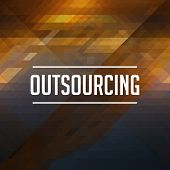 Outsourcing Concept on Retro Triangle Background.
