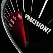 Precision word on a speedometer to illustrate accuracy, perfect aim and targeting and achieving a goal or mission