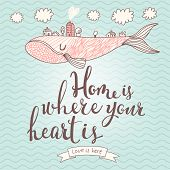 Home is where your heart is - stylish concept card in vector