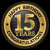 15 Years Happy Birthday Congratulations Gold Label, Vector Illustration