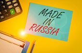 Writing Note Showing Made In Russia. Business Photo Showcasing A Product Or Something That Is Analys poster