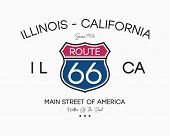 Route 66 Graphic Slogan For T-shirt. Apparel Typography With Road Sign. Illinois - California Route  poster