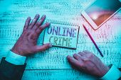 Conceptual Hand Writing Showing Online Crime. Business Photo Text Crime Or Illegal Online Activity C poster