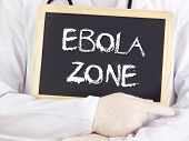 Doctor Shows Information: Ebola Zone