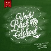 Yeah! Back To School Typographical Background On Chalkboard With School Icon Elements
