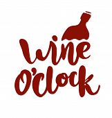 Wine Oclock. Funny Quote For Posters And Social Media. Hand Drawn Lettering. poster