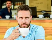 Man Bearded Serious Face Needs Energy Charge. Caffeine Makes You More Energetic. Serious Guy Enjoy C poster