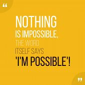 Motivational Quote Inspiration Nothing Is Impossible poster
