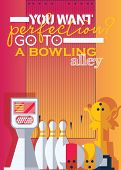 Vertical Poster For Print For Bowling Center With Motivative Qoute. You Want Perfection. Go To The B poster