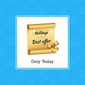 Holidays Best Offer, Only Today, Poster And Title Brown Paper With Information Snowflakes Pattern Ba poster