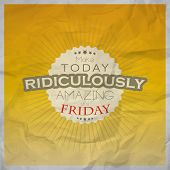 stock photo of friday  - Make today ridiculously amazing - JPG