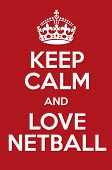 Keep Calm And Love Netball