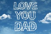 Love You Dad written on the Clouds