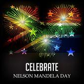 pic of nelson mandela  - illustration of a Flag with fireworks for International Nelson Mandela Day - JPG