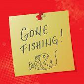 """""""gone Fishinhg"""" Handwritten Message"""